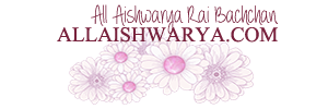 ALLAishwarya.com &#8211; Aishwarya Rai Bachchan&#039;s Press Blog
